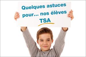 Quelques astuces pour nos élèves TSA