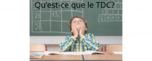 Qu'est-ce que le TDC?